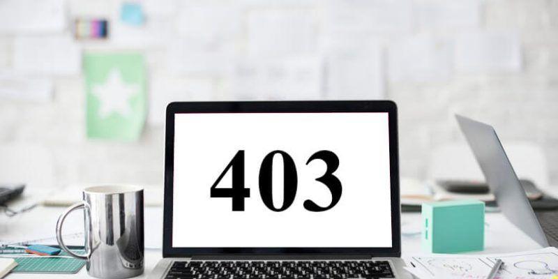Qué es error 403 y cómo solucionarlo de forma rápida y sencilla para que todo vuelva a la normalidad lo antes posible